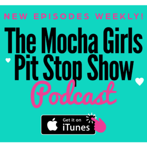 The Mocha Girls Pit Stop Show